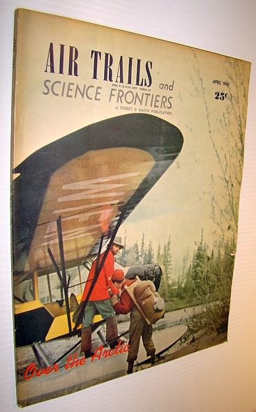 Image for Air Trails and Science Frontiers Magazine, April 1947 - Over the Arctic