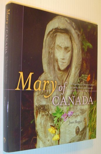 Image for Mary of Canada: Virgin Mary in Canadian Culture, Spirituality, History and Geography