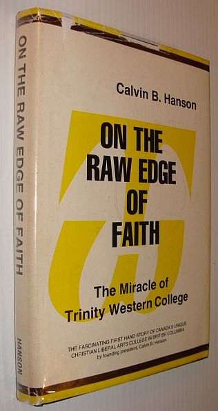 Image for On the Raw Edge of Faith: The Miracle of Trinity Western College
