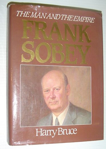 Image for Frank Sobey: The man and the empire