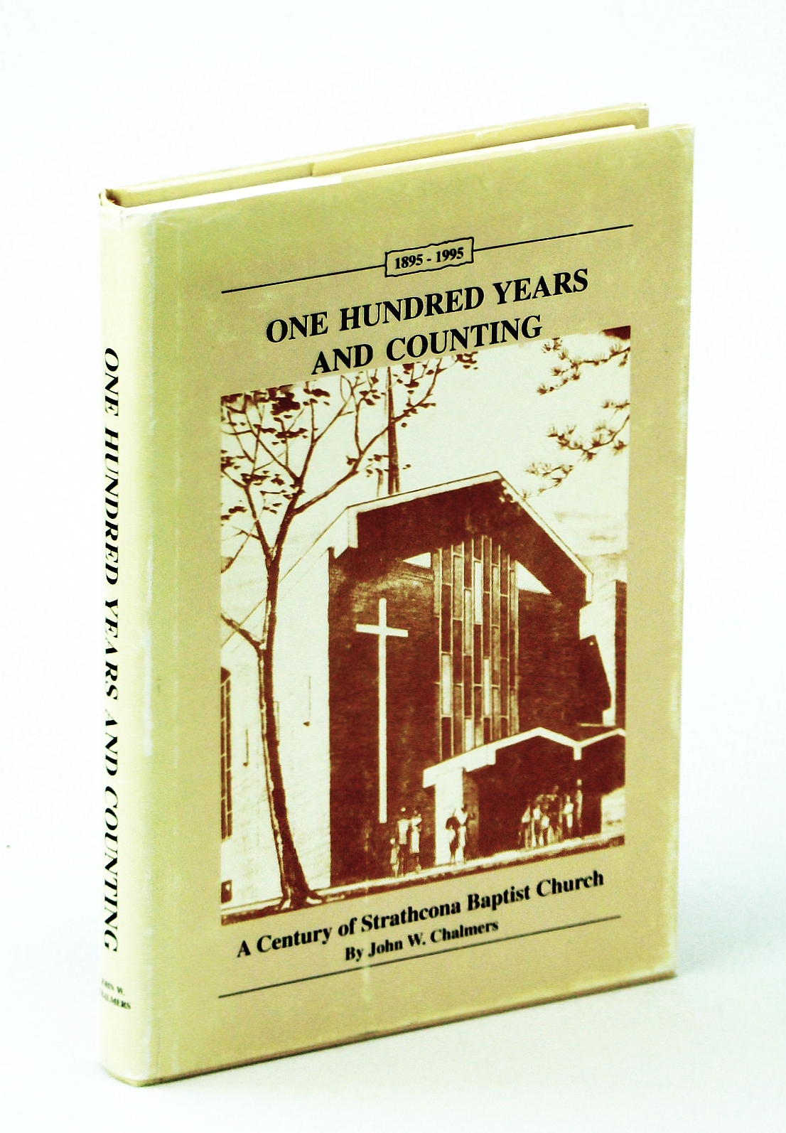 Image for One Hundred Years and Counting : A Century of Strathcona Baptist Church, 1895-1995
