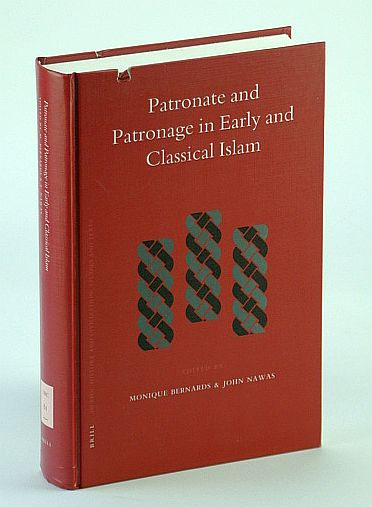 Image for Patronate And Patronage in Early And Classical Islam (Islamic History and Civilization) (Islamic History & Civilization)