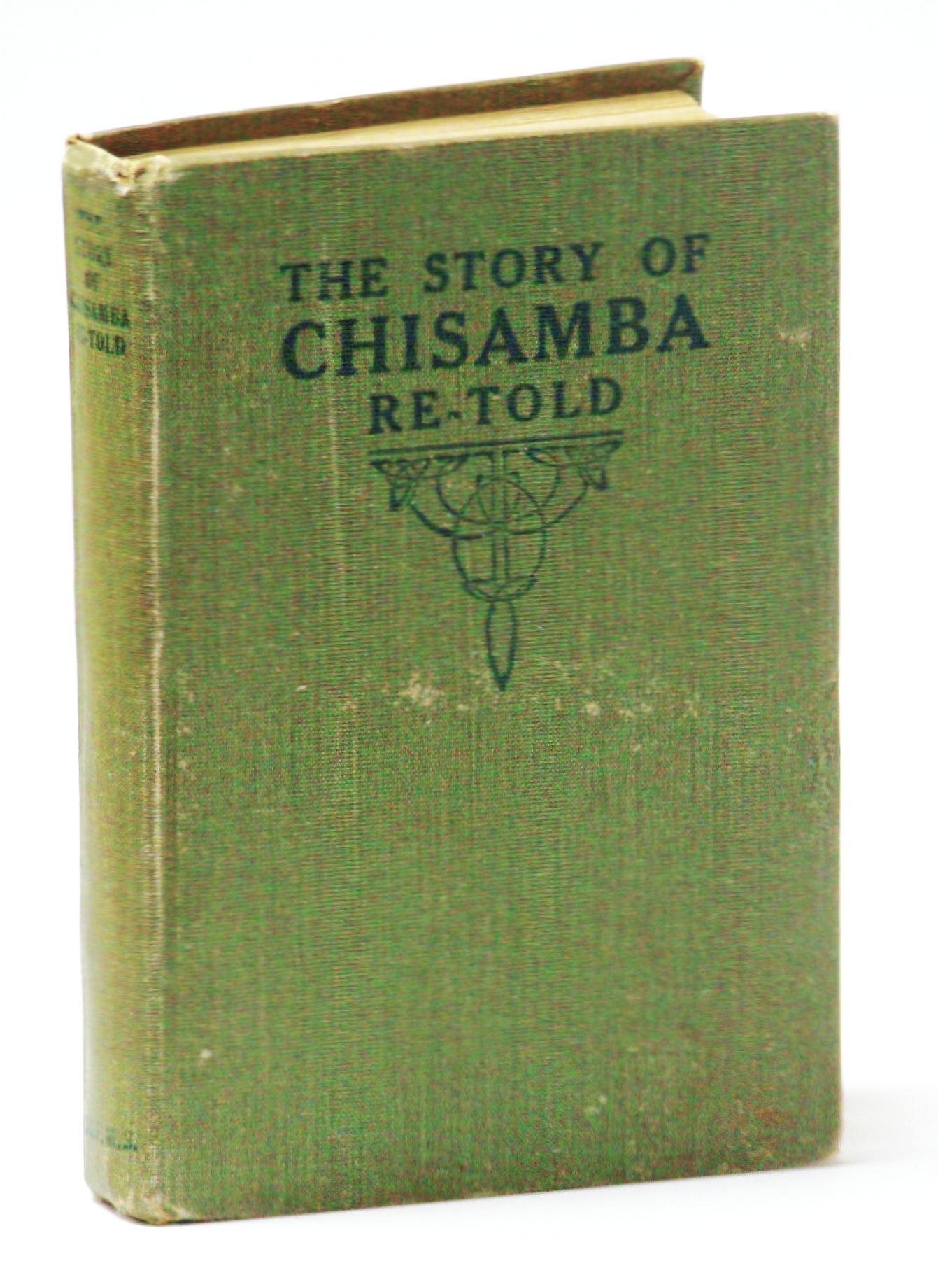 Image for The Story of Chisamba Re-Told. A Sketch of the African Mission of the Canadian Congregational Churches