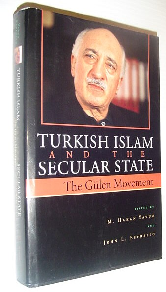 Image for Turkish Islam and the Secular State: The Gulen Movement