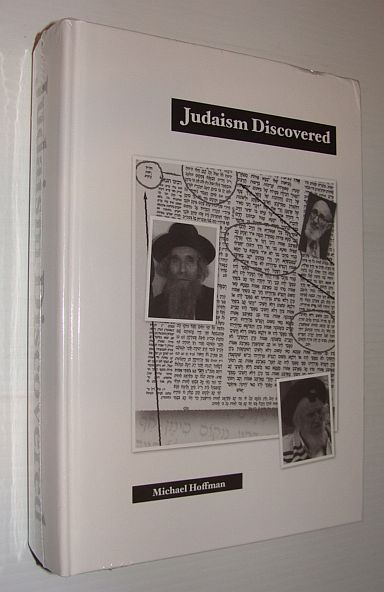 Image for Judaism Discovered: A Study of the Anti-Biblical Religion of Racism, Self-Worship, Superstition and Deceit