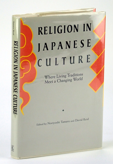 Image for Religion in Japanese Culture: Where Living Traditions Meet a Changing World