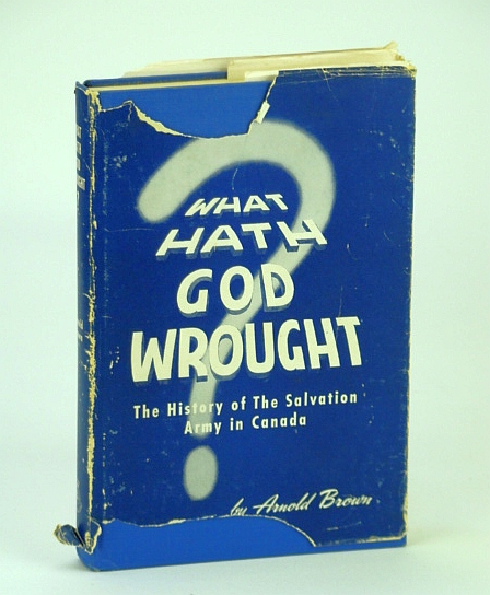 "Image for ""What Hath God Wrought?"" - The History of the Salvation Army in Canada: 1882 - 1914"