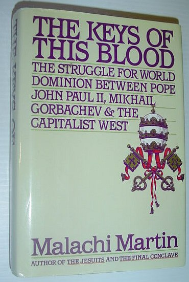 Image for The Keys of This Blood: The Struggle for World Dominion Between Pope John Paul II, Mikhail Gorbachev and the Capitalist West