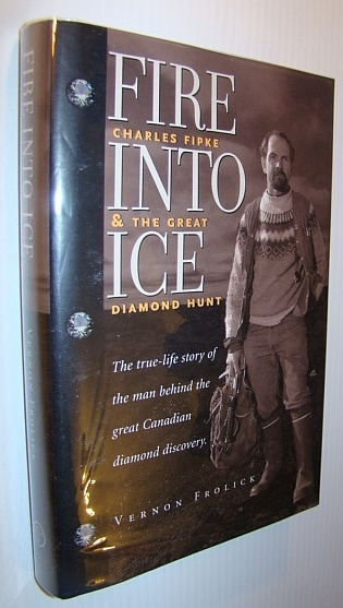Image for Fire into Ice: Charles Fipke and the Great Diamond Hunt