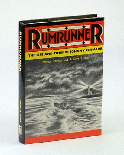 Image for Rumrunner: The Life and Times of Johnny Schnarr
