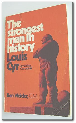 "Image for The strongest man in history: Louis Cyr, ""amazing Canadian"""
