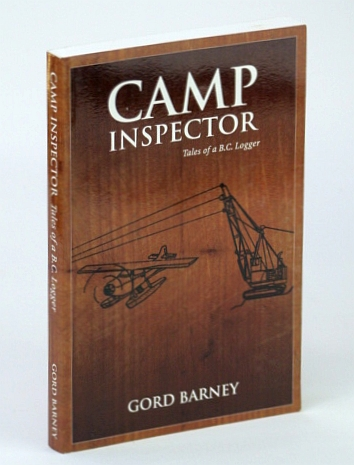 Image for Camp Inspector - Tales of a B.C. (British Columbia) Logger