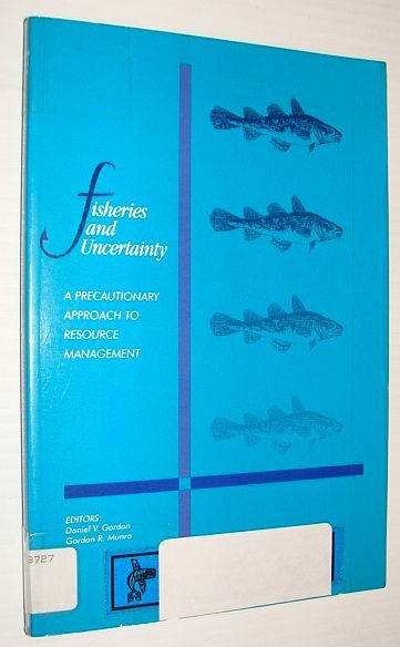 Image for Fisheries and Uncertainty: A Precautionary Approach to Resource Management