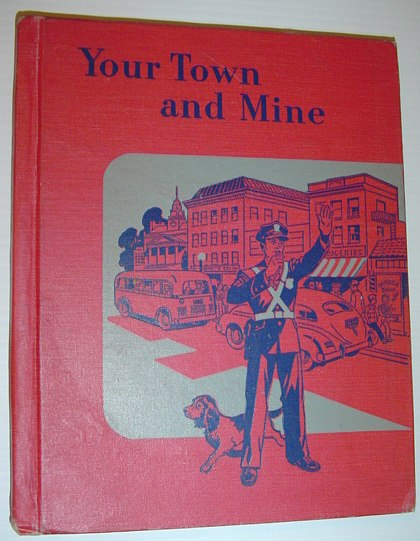 Image for Your Town and Mine: The Tiegs Adams Social Studies Series