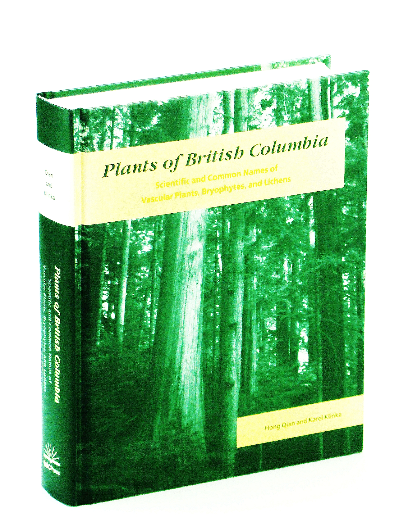 Image for Plants of British Columbia: Scientific and Common Names of Vascular Plants, Bryophytes, and Lichens