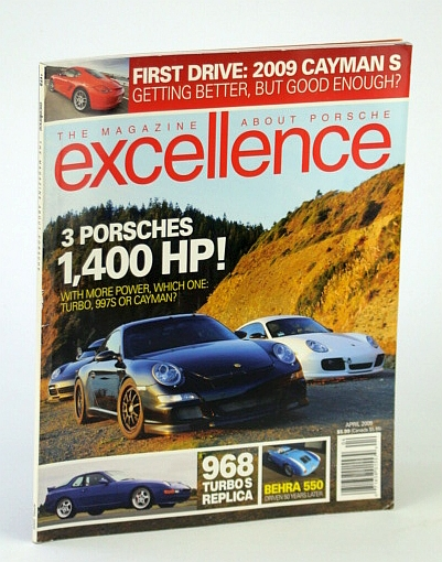 Image for EXCELLENCE MAGAZINE, APRIL 2009 - S Porsches, 1,400 HP!, 968 Turbo Replica, Behra 500, 2009 Cayman S, etc.