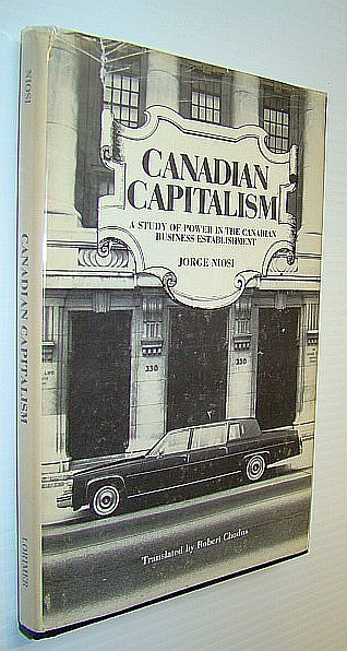 Image for Canadian Capitalism: A Study of Power in the Canadian Business Establishment