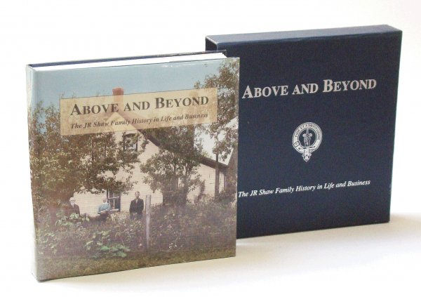 Image for Above and Beyond The JR Shaw Family History in Life and Business, 1819 - 2004