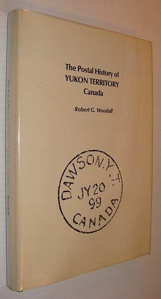 Image for The Postal History of Yukon Territory Canada