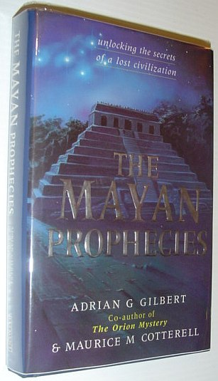 Image for The Mayan Prophecies: Unlocking the Secrets of a Lost Civilization