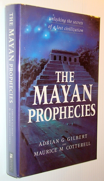 Image for The Mayan Prophecies Unlocking the Secrets of a Lost Civilization
