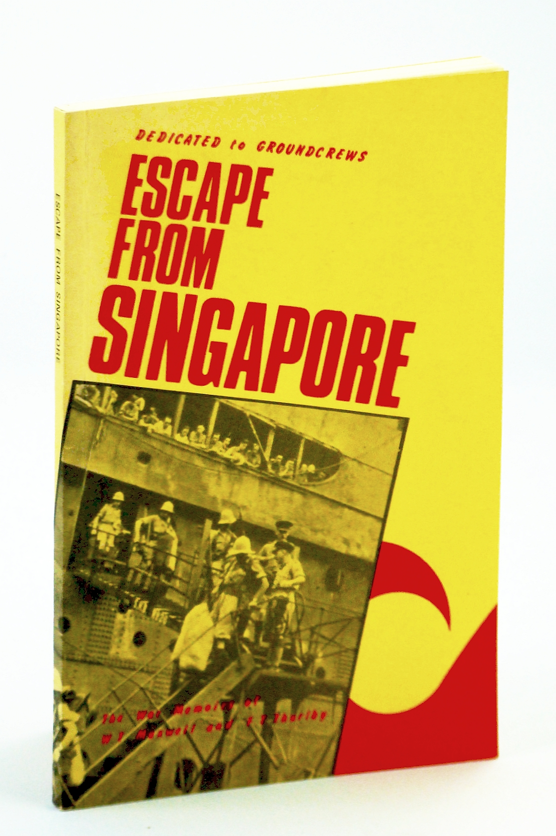 Image for Escape From Singapore: The War Memoirs of Fred Thurlby and Bill Maxwell with Gerry Beauchamp
