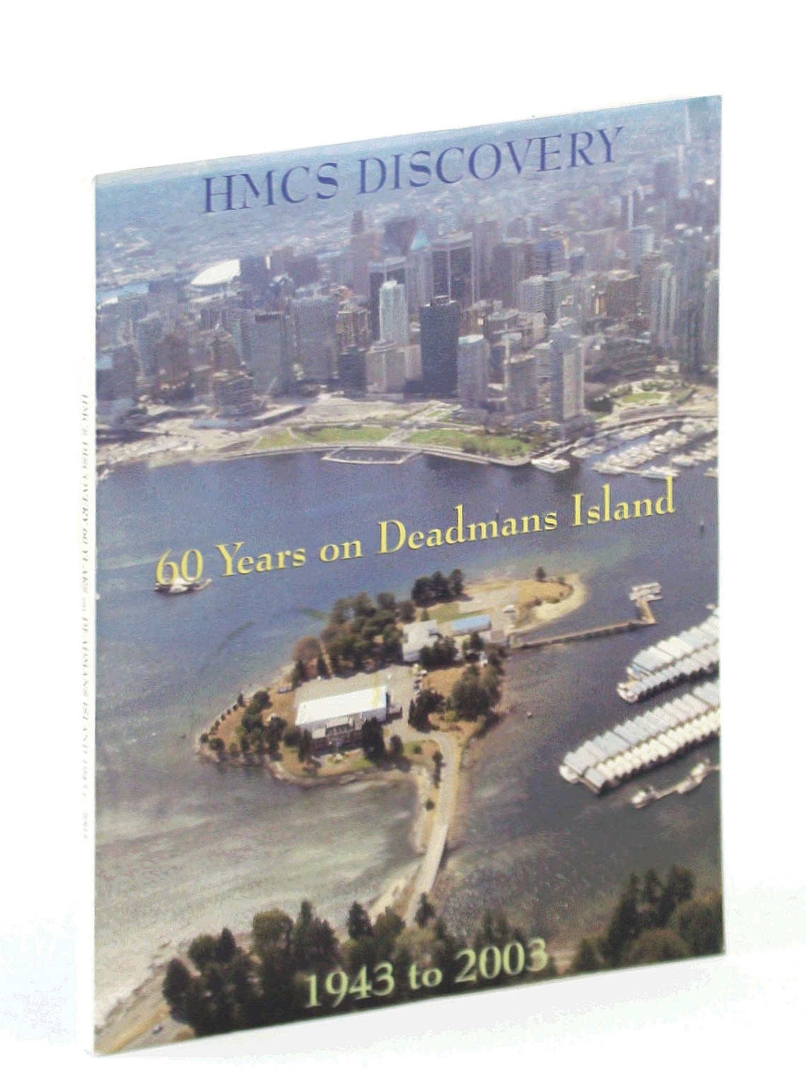 Image for HMCS Discovery - 60 Years on Deadmans Island 1943 to 2003