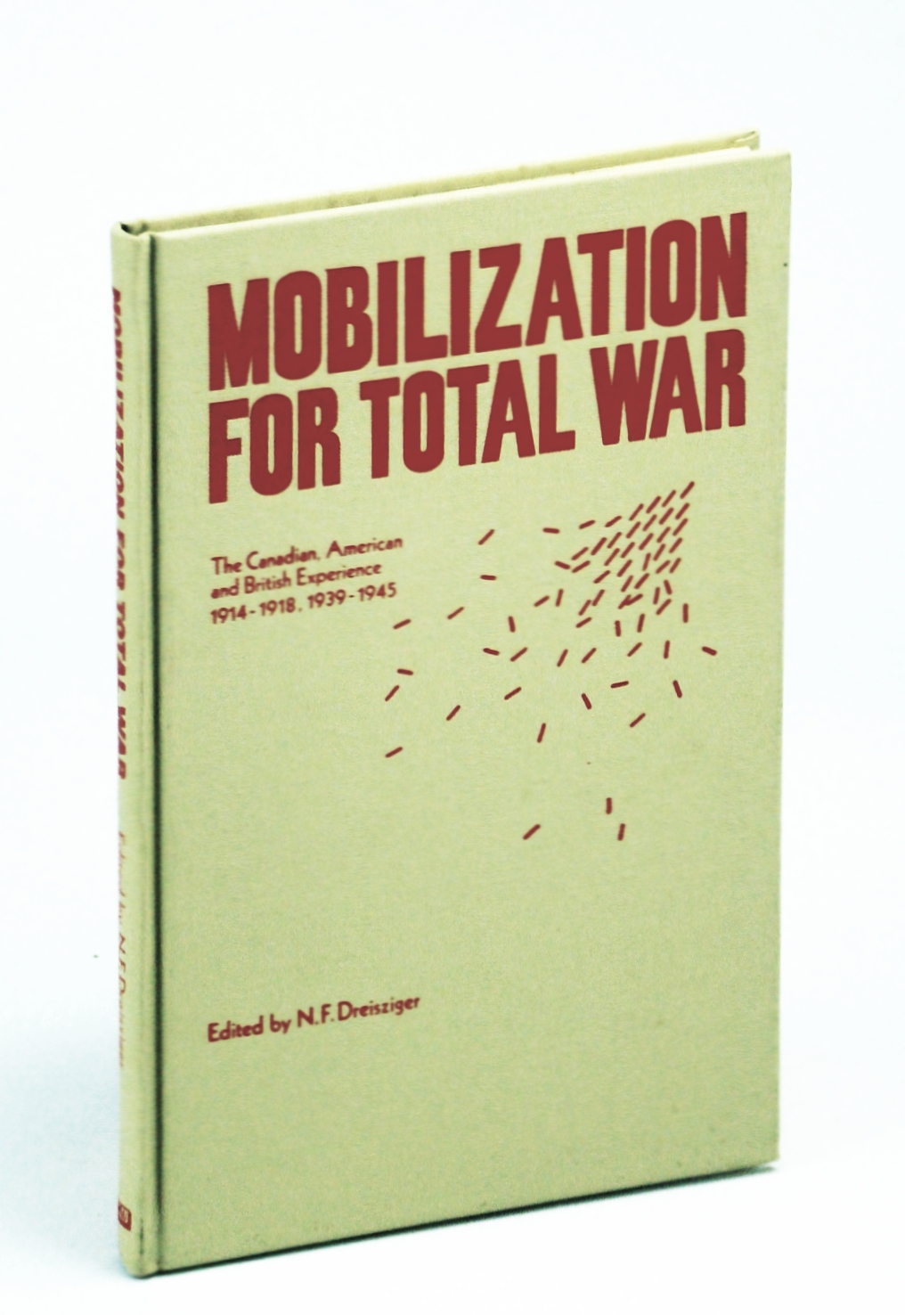 Image for Mobilization for Total War: The Canadian, American and British Experience 1914-1918, 1939-1945