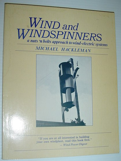 Image for Wind and Windspinners: A Nuts and Bolts Approach to Wind-Electric Systems