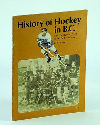 Image for History of Hockey in B.C. (British Columbia) - From the Denman Arena to the Pacific Coliseum