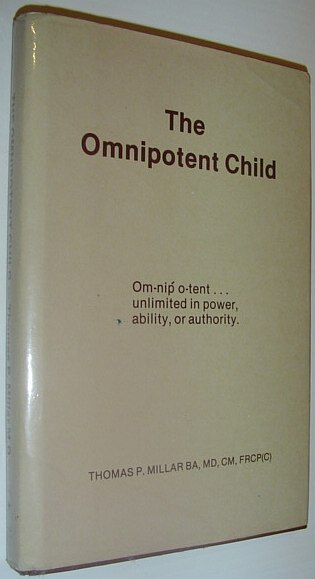 Image for The Omnipotent Child - Unlimited in Power, Ability, or Authority