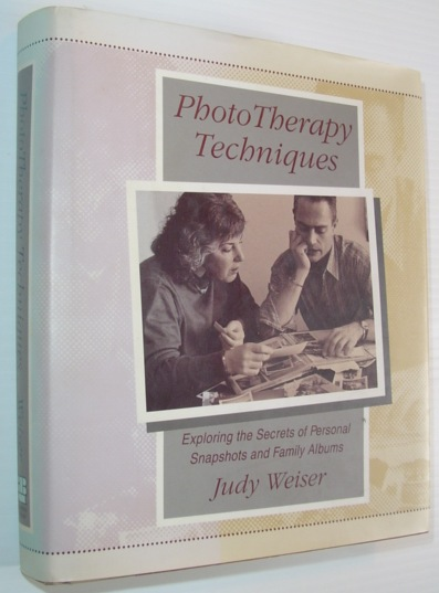 Image for Phototherapy Techniques: Exploring the Secrets of Personal Snapshots and Family Albums