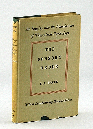 Image for The Sensory Order: An Inquiry Into the Foundations of Theoretical Psychology