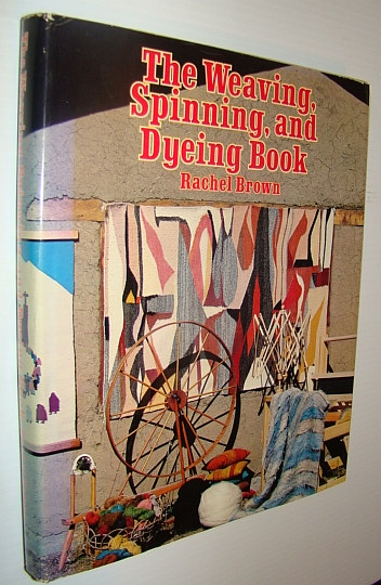 Image for The Weaving, Spinning, and Dyeing Book