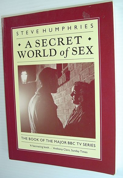 Image for Secret World of Sex: Sex Before Marriage: the British Experience 1900-1950