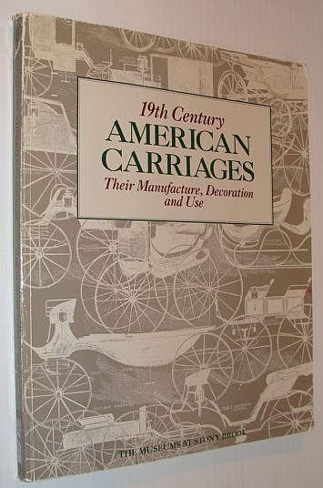 Image for 19th Century American Carriages: Their Manufacture, Decoration and Use