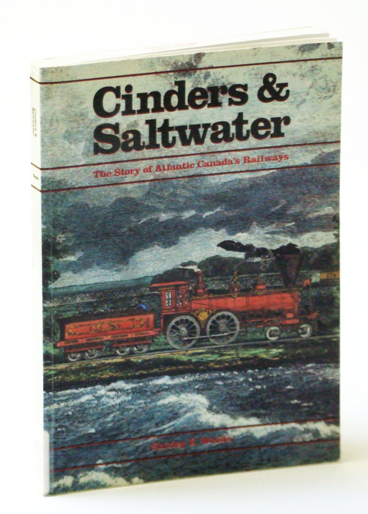 Image for Cinders & saltwater: The story of Atlantic Canada's railways
