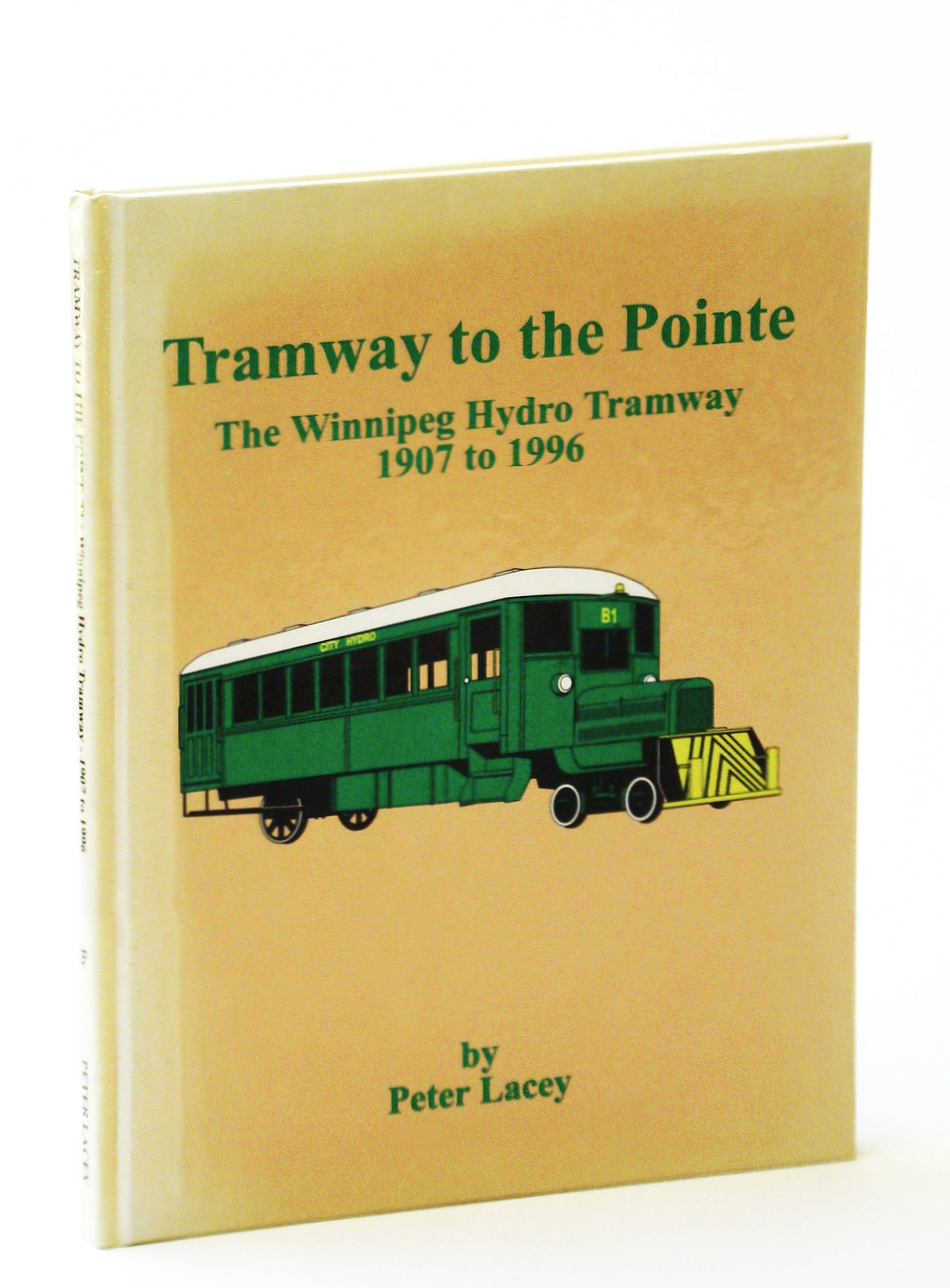 Image for Tramway to the Point: The Winnipeg Hydro Tramway 1907 to 1996 - Manitoba Industrial and Utility Railways, Volume 2