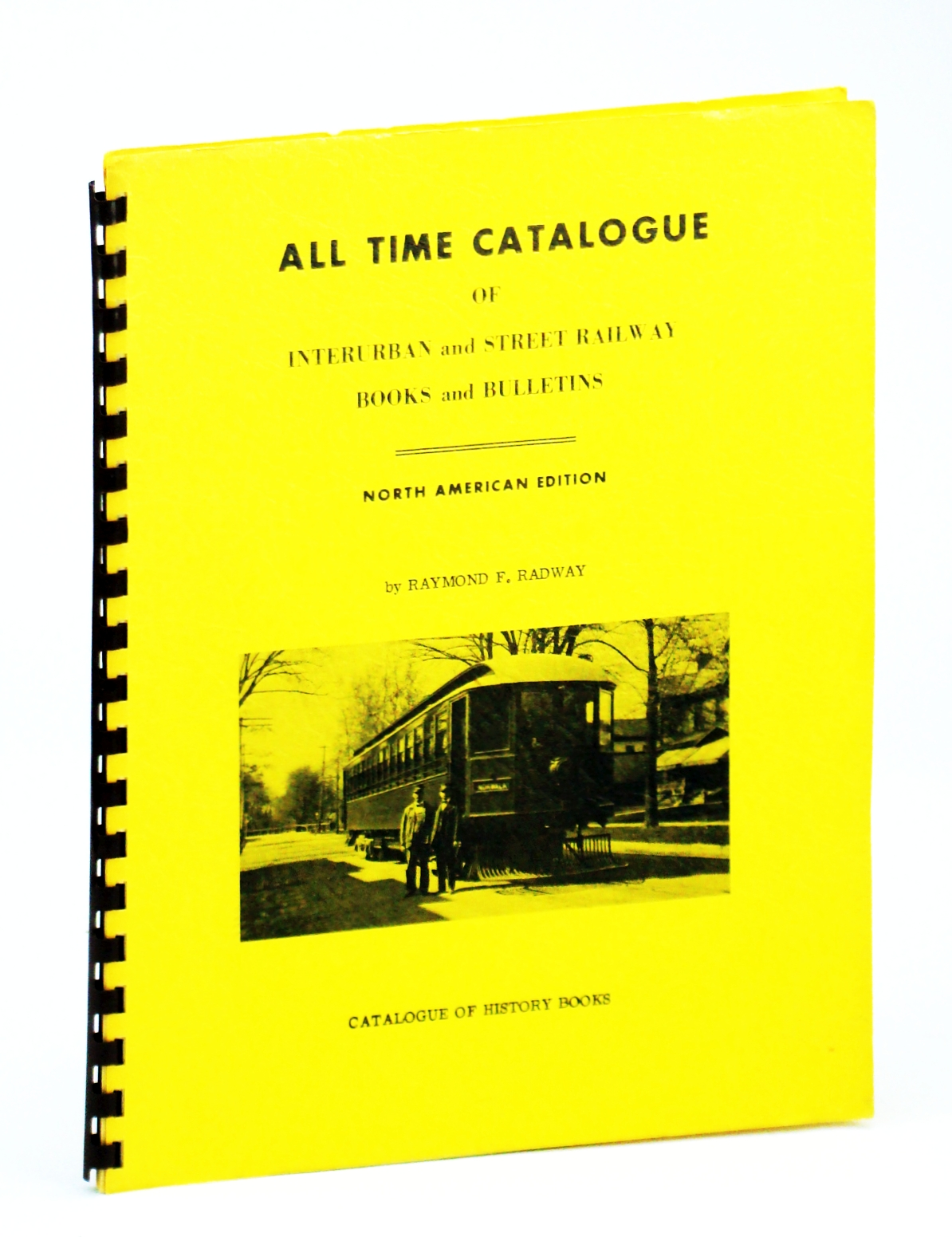 Image for All time catalogue of interurban and street railway books and bulletins;: North American edition