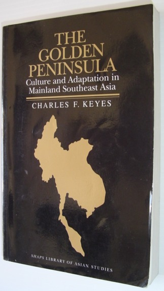 Image for The Golden Peninsula: Culture and Adaptation in Mainland Southeast Asia (SHAPS Library of Asian Studies)