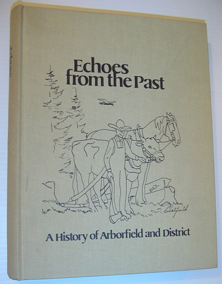 Image for Echoes from the Past - a History of Arborfield (Saskatchewan) and District