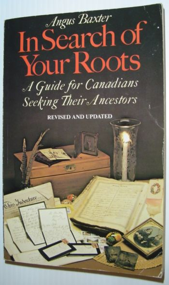 Image for In search of your roots: A guide for Canadians seeking their ancestors