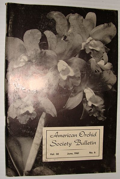Image for American Orchid Society Bulletin Vol. 30 June, 1961 No. 6