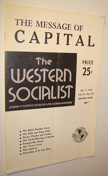 Image for The Western Socialist - Journal of Scientific Socialism in the Western Hemisphere, Vol. 37, No. 273; No. 1 - 1970 - The Message of Capital / The Black Panther Party
