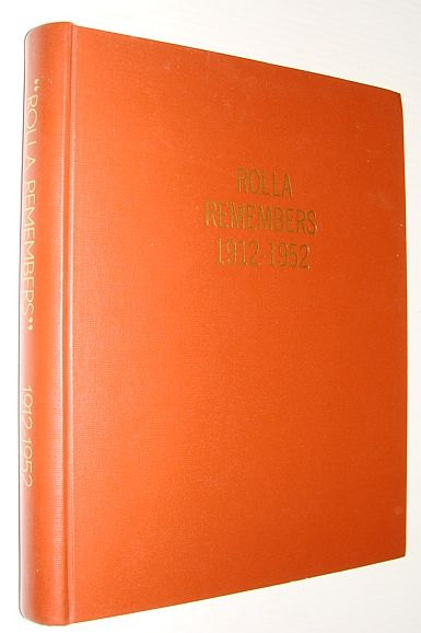 Image for Rolla Remembers 1912-1952,  A History of Rolla and the Following Districts:Landry, West Saskatoon (Now Kilkerran), Lakeview, Seven Mile Corner, Alderdale, Valleyview, North Rolla and Coleman Creek