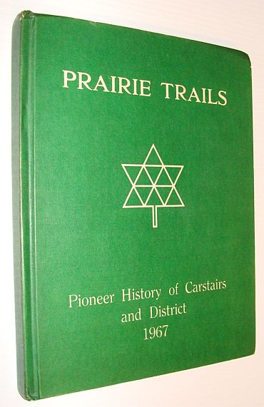 Image for Prairie Trails: Pioneer History of Carstairs (Alberta) and District, 1967