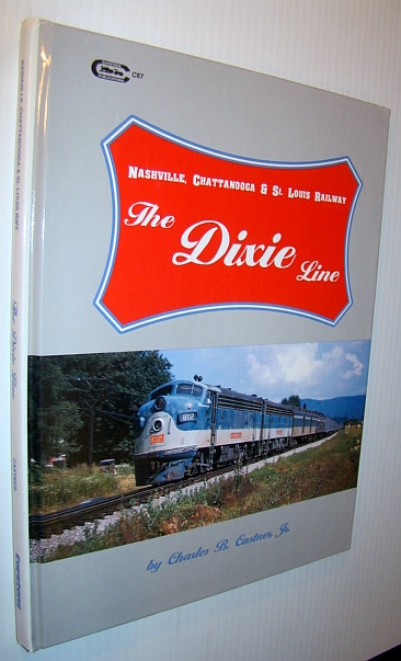 Image for The Dixie Line: Nashville, Chattanooga & St. Louis Railway