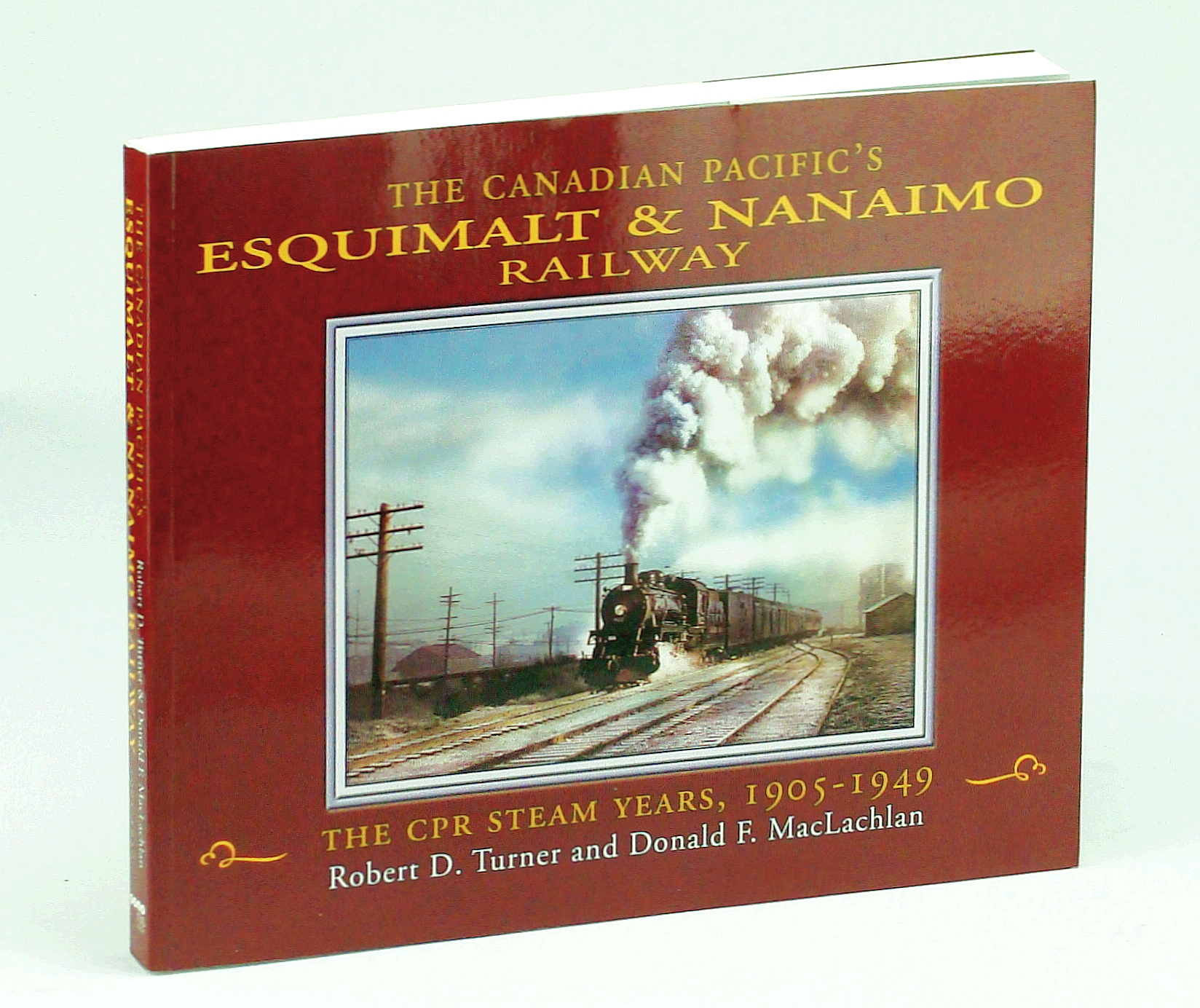 Image for The Canadian Pacific's Esquimalt & Nanaimo Railway: CPR Steam Years, 1905-1949