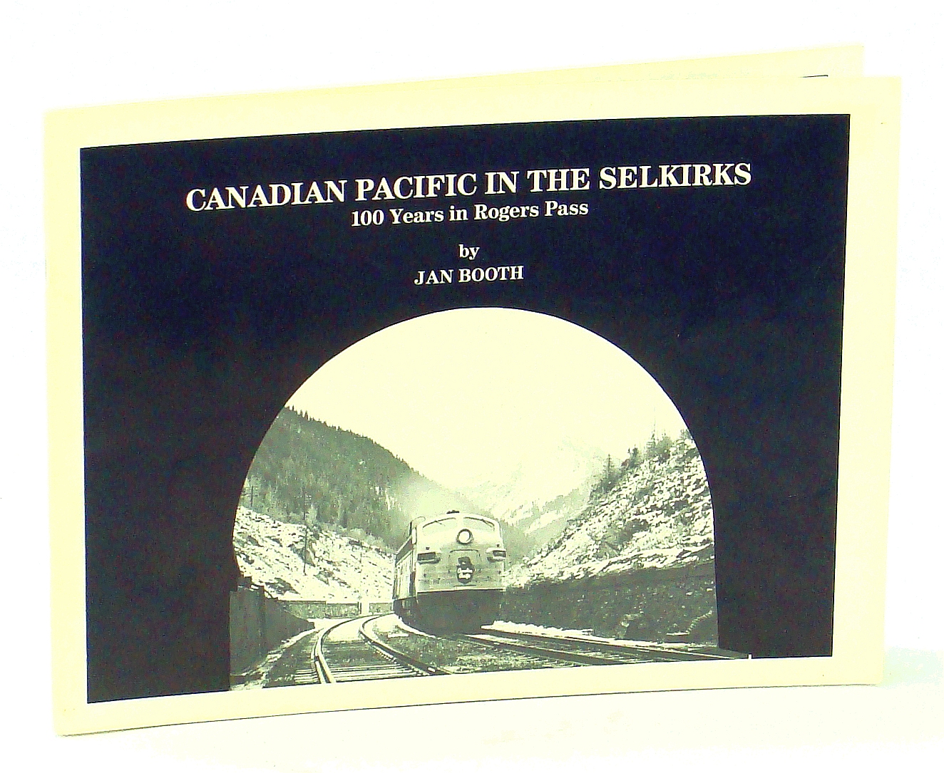 Image for Canadian Pacific in the Selkirks: 100 Years in Rogers Pass