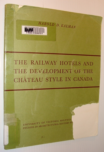 Image for The Railway Hotels and The Development of the Chateau Style in Canada